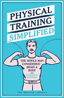 Physical Training Simplified - The Whole Man Considered - Brain and Body