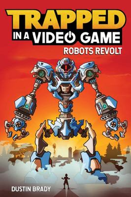 Robots Revolt (Trapped in a Video Game #3)
