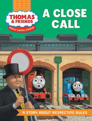 A Close Call (Thomas & Friends Really Useful Stories)