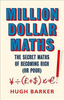 Million Dollar Maths - The Secret Maths of Becoming Rich (or Poor)