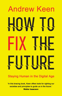 How to Fix the Future - Staying Human in the Digital Age