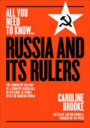 Russia and Its Rulers - The Turbulent History of a Country Which Has Never Come to Terms with the Modern World