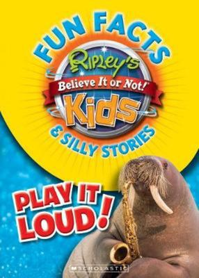 Ripley's Believe It or Not!: Fun Facts and Silly Stories - Play It Loud!