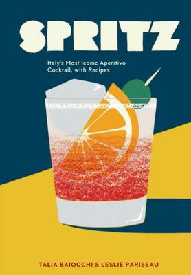 SpritzItaly's Most Iconic Aperitivo Cocktail