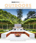 Grand Designs Australia: Outdoors: The Most Beautiful Gardens, Courtyards, and Outdoor Rooms: No. 1