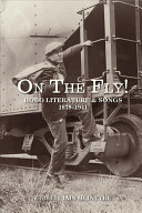 On the Fly! - Hobo Literature and Songs, 1879-1941