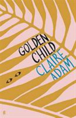 Golden Child - A Novel
