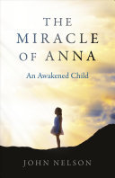 The Miracle of Anna - An Awakened Child