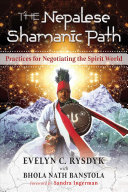 The Nepalese Shamanic Path - Practices for Negotiating the Spirit World
