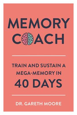 Memory Coach - Train and Sustain a Mega-Memory in 40 Days