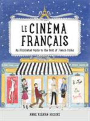 Le Cinema Francais - An Illustrated Guide to the Best of French Films