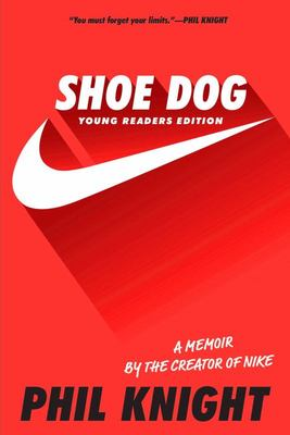 Shoe Dog - Young Readers Edition