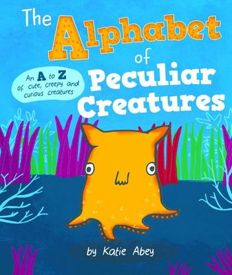 The Alphabet of Peculiar Creatures