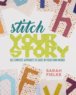 Say Something! - Six Complete Alphabets to Quilt in Your Own Words