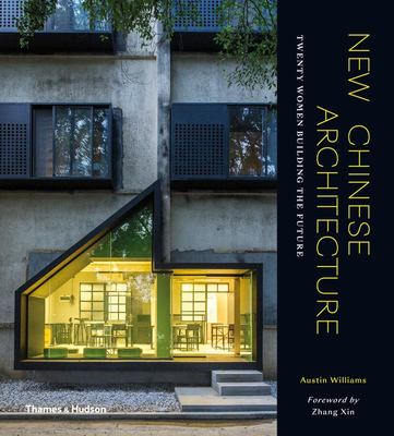 New Chinese Architecture - Twenty Women Building the Future