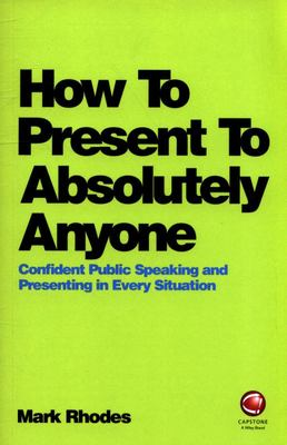 How to Present to Absolutely Anyone - Confident Public Speaking and Presenting in Every Situtation
