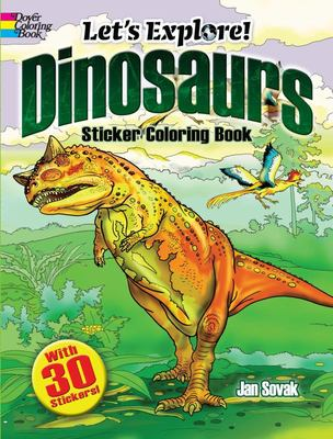 Let's Explore! Dinosaurs Sticker Coloring Book - With 30 Stickers!