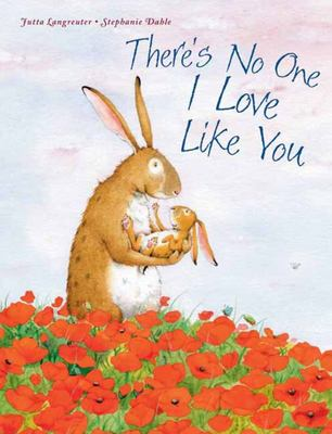 There's No One I Love Like You (Board Book)