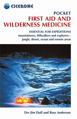 Pocket First Aid and Wilderness Medicine 3/e