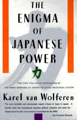 The Enigma of Japanese Power - People and Politics in a Stateless Nation