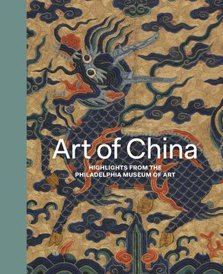 Art of China - Highlights from the Philadelphia Museum of Art