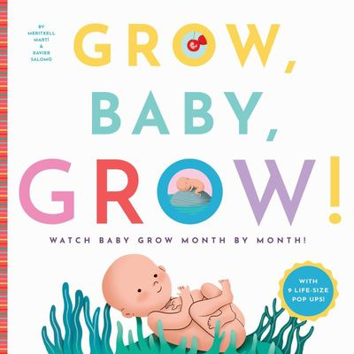 Grow, Baby, Grow!: Watch Your Baby Grow Month by Month!