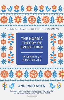 The Nordic Theory of Everything - In Search of a Better Life