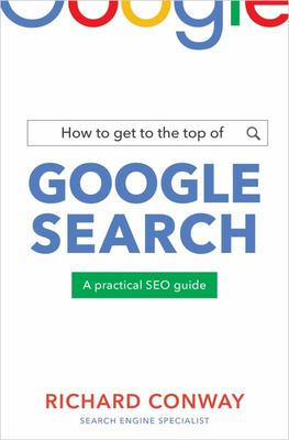 How to Get to the Top of Google Search - A Practical SEO Guide