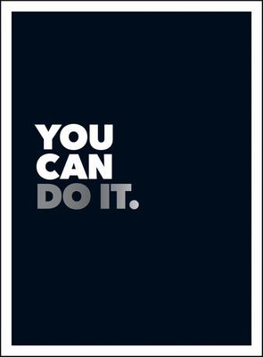 You Can Do It: Positive Quotes and Affirmations