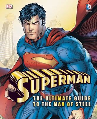 Superman - The Ultimate Guide to the Man of Steel