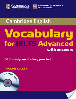 Cambridge English - Vocabulary for IELTS Advanced with Answers - Self Study Vocabulary Practice + Audio CD