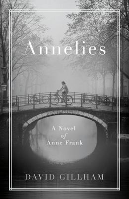 Annelies A Novel of Anne Frank