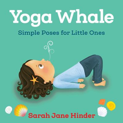 Yoga Whale: Simple Poses for Little Ones