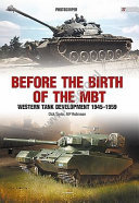 The Main Battle Tank in the Western World since 1945. Volume 1