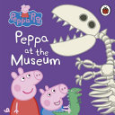 Peppa at the Museum