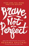Brave, Not Perfect: Fear Less, Fail More and Live Bolder