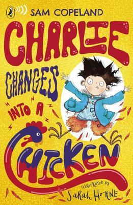 Charlie Changes into a Chicken