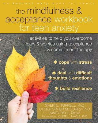 Mindfulness and Acceptance Workbook for Teen Anxiety