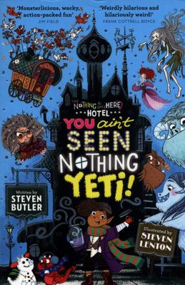 You Ain't Seen Nothing Yeti (The Nothing To See Here Hotel #2)