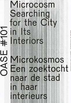 OASE 101 Microcosm - Searching for the City in Its Interiors