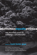 Aesthetics Equals Politics - New Discourses Across Art, Architecture, and Philosophy