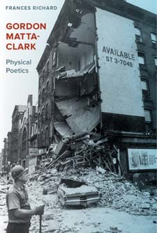 Gordon Matta-Clark - Physical Poetics