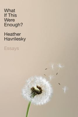 What If This Were Enough? - Essays