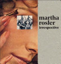 Martha Rosler - Where Do You Want to Go from Here?