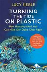 Turning the Tide on Plastic - How Humanity (and You) Can Make Our Globe Clean Again