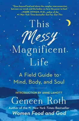 This Messy Magnificent Life - A Field Guide