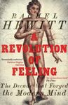 A Revolution of Feeling - The Decade That Forged the Modern Mind