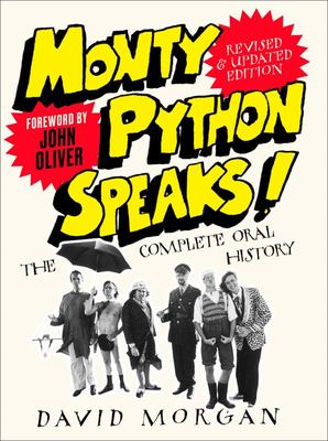 Monty Python Speaks! Revised and Updated Edition - The Complete Oral History