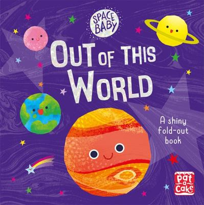 Space Baby: Out of This World - A First Shiny Fold-Out Book about Space!