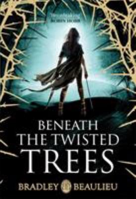 Beneath the Twisted Trees (#4 Song of the Shattered Sands)